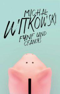 Michał Witkowski Fynf und cwancyś