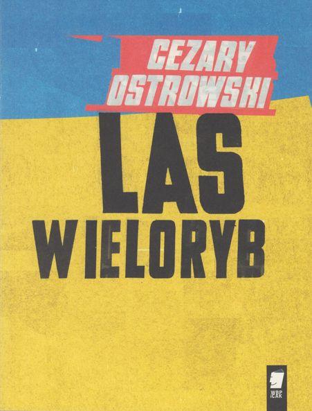 Cezary Ostrowski Las Wieloryb