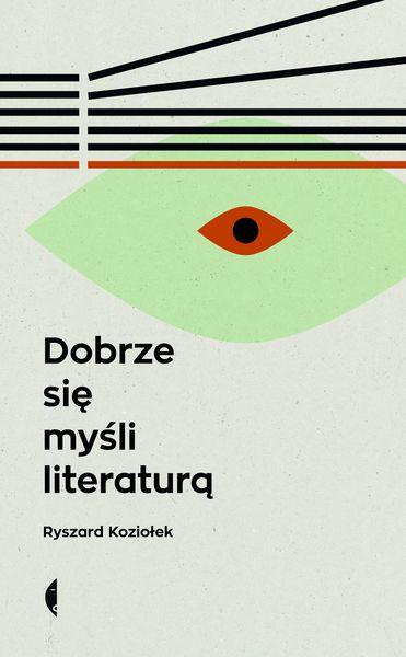 Ryszard Koziołek, Dobrze się myśli literaturą