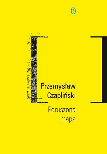 Przemysław Czapliński Poruszona mapa