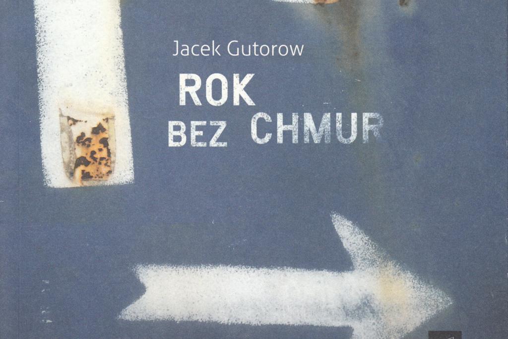 Jacek Gutorow Rok bez chmur ZamekCzyta.pl