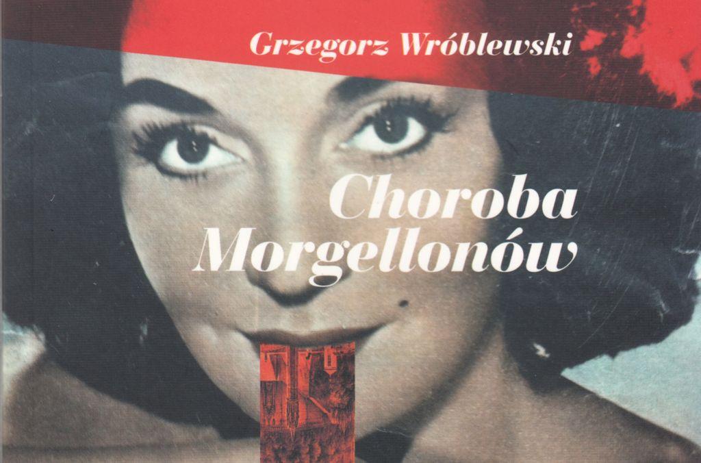 Grzegorz Wróblewski Choroba Morgellonów