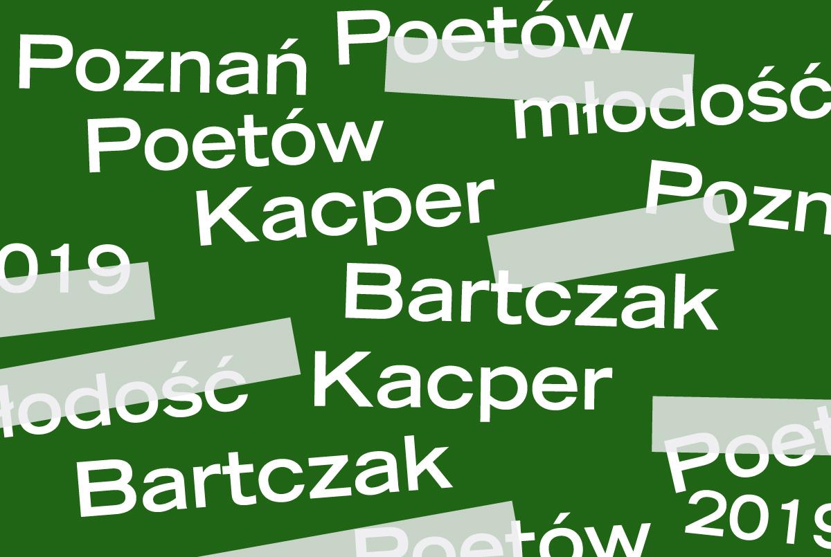 PP 2019: Kacper Bartczak - dwa wiersze. ZamekCzyta.pl