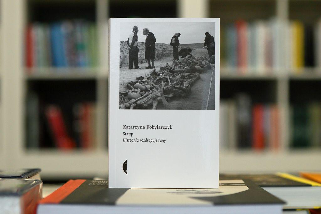 """Katarzyna Kobylarczyk, """"Strup. Hiszpania rozdrapuje rany"""""""