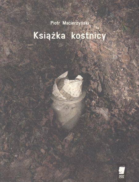 Piotr Macierzyński - Książka kostnicy